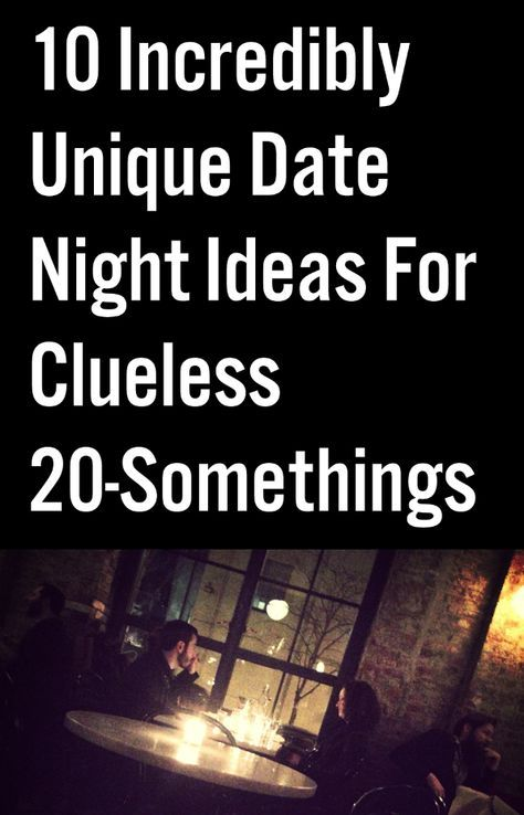 10 Incredibly Unique Date Night Ideas For Clueless 20-Somethings