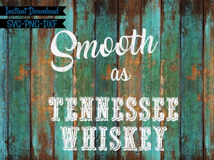 Smooth As Tennessee Whiskey SVG / Tennessee Whiskey SVG / Country Song SVG / Country Shirt Cut File / Chris Stapleton Quote svg / Whiskey by DRECutz on Etsy