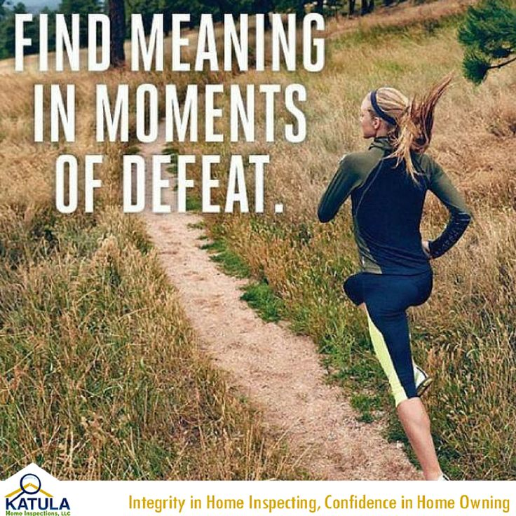 Find meaning in the moments of defeat.. Fitness tips for
