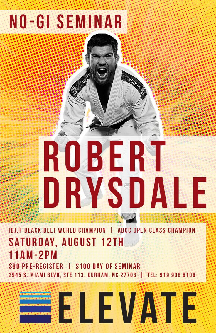 Robert Drysdale No-Gi Seminar - Elevate MMA Academy - Design by CHGC Graphic Design