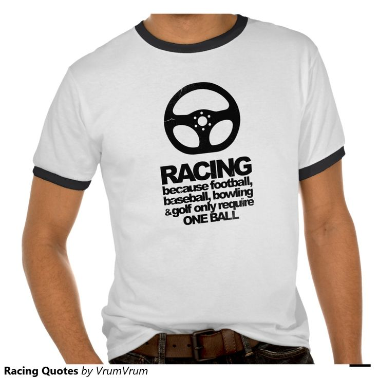 Racing T Shirts >> Racing Quotes T-Shirt | Racing quotes, Karting and Cars auto