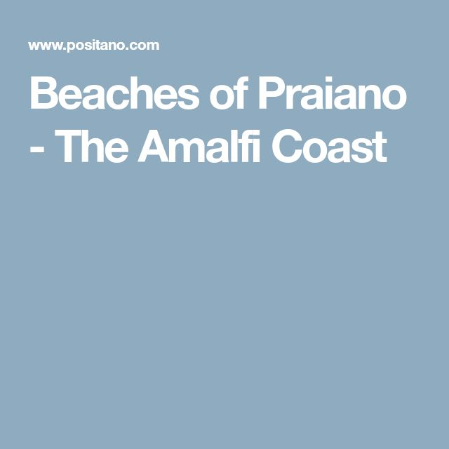 Beaches of Praiano - The Amalfi Coast