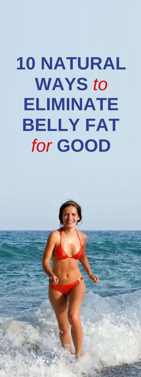 10 natural ways to lose belly fat for good.