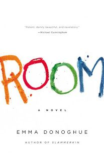 Room by Emma Donoghue - Reading, Writing, Booking Blog