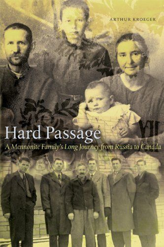 Hard Passage: A Mennonite Family's Long Journey from Russia to Canada by Arthur Kroeger, http://www.amazon.ca/dp/0888644736/ref=cm_sw_r_pi_dp_32LBtb1N13VNB