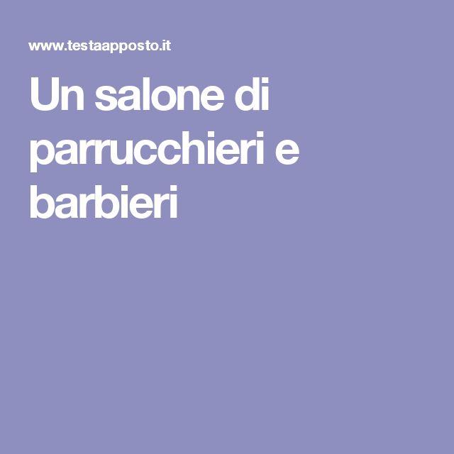 Un salone di parrucchieri e barbieri