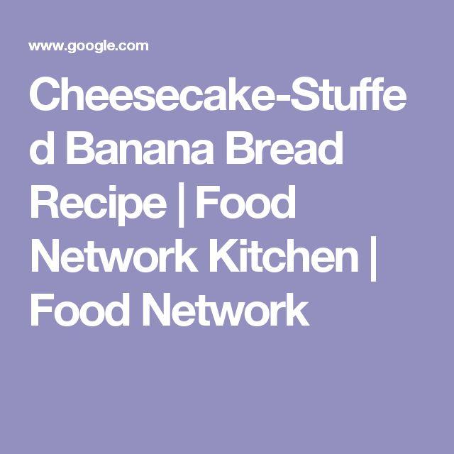 Cheesecake-Stuffed Banana Bread Recipe | Food Network Kitchen | Food Network