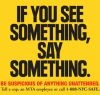 If You See Something, What Should You Say...And to Whom?