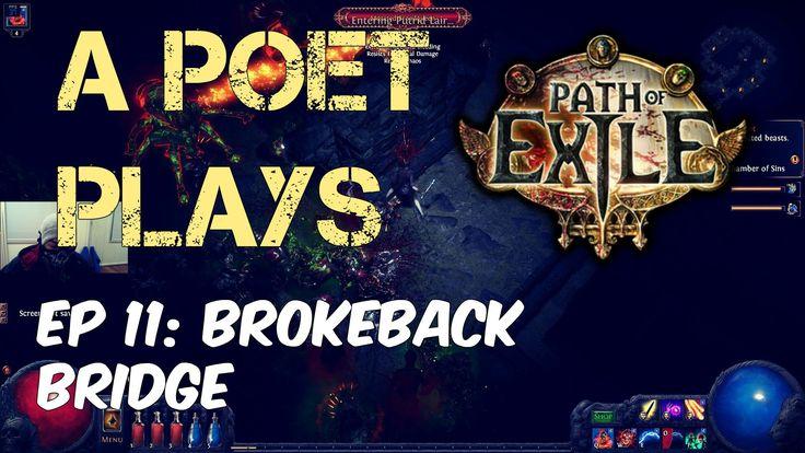 A Poet Plays -  Path of Exile -  Ep 11 - Brokeback Bridge