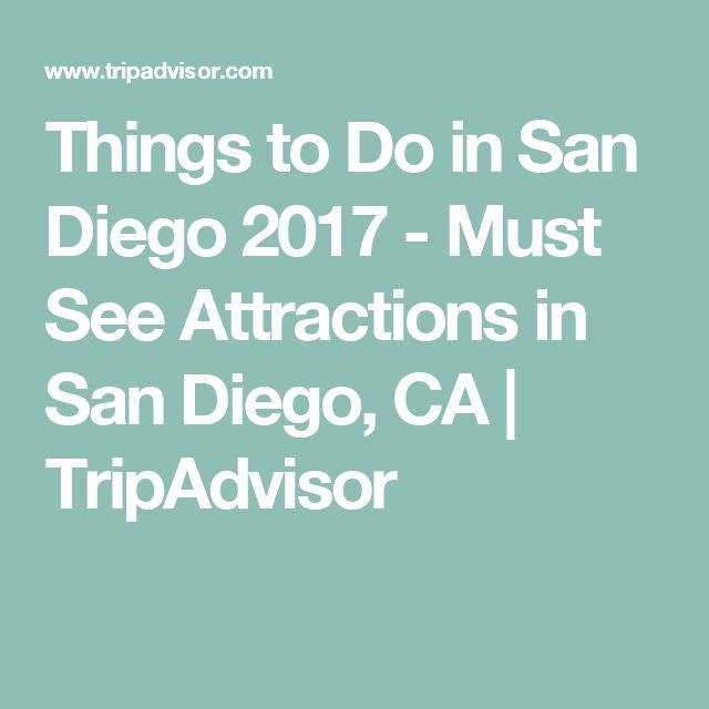 Things to Do in San Diego 2017 - Must See Attractions in San Diego, CA | TripAdvisor