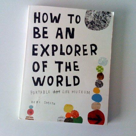 I picked up How to Be an Explorer of the World: Portable Life Museum by much admired Keri Smith yesterday. It's now one of these books that I keep on my desk and peek into every now. Which usually ...