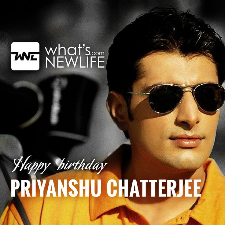 What's New Life wishes the Indian film actor and former model Priyanshu Chatterjee on his Birthday Anniversary.  #PriyanshuChatterjee #BirthdayAnniversary #Wishes