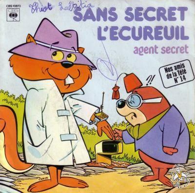 L'agent sans secret (Secret Squirrel) est un petit écureuil vêtu d'un imperméable et d'un chapeau, tel notre Inspecteur Gadget, qui combat divers brigands et autres organisations criminelles avec l'aide de son ami Morocco, une taupe qui, bien qu'ayant toujours l'air endormie, est un expert en arts martiaux !