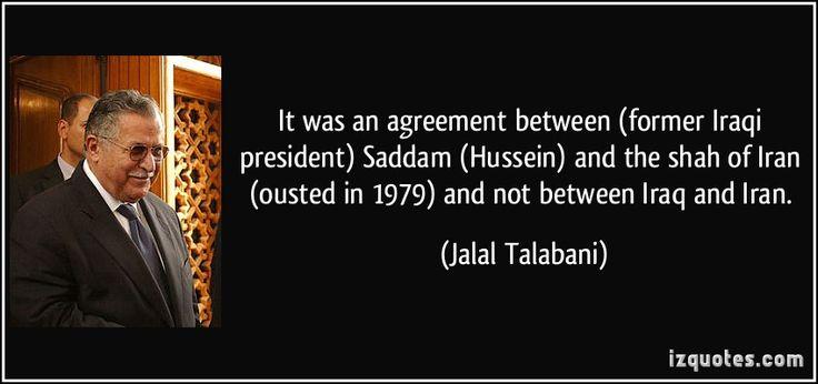 saddam hussein enemy of iran | It was an agreement between (former Iraqi president) Saddam (Hussein ...