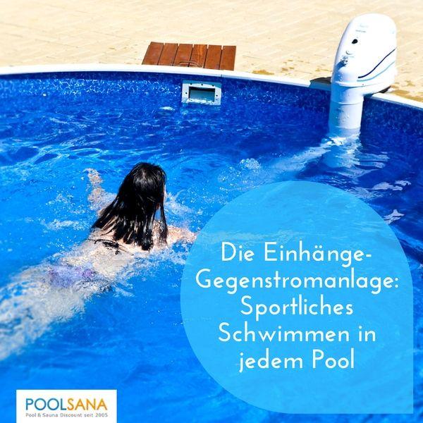 Die Einhänge-Gegenstromanlage: Sportliches Schwimmen in jedem Pool