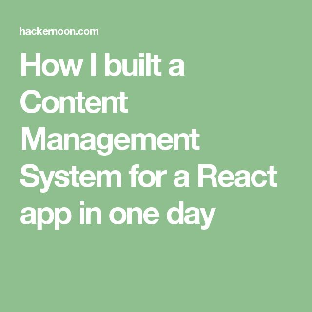 How I built a Content Management System for a React app in one day