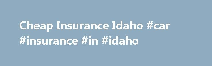 Cheap Insurance Idaho #car #insurance #in #idaho http://texas.nef2.com/cheap-insurance-idaho-car-insurance-in-idaho/  # Cheap Insurance Idaho Driving in Idaho With a population of 1.6 million, Idaho is one of the least populated states in the nation. This is part of the reason the average auto insurance premium is so low. However, that doesn't mean you shouldn't re-shop your policy. Residents can take advantage of the many competing companies for cheap insurance Idaho can offer. Remember…