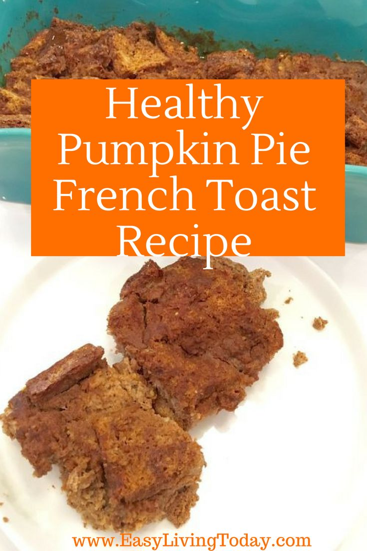 Pumpkin Pie French Toast Recipe For Clean Eating