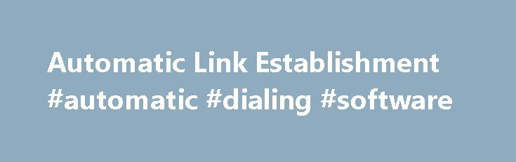 Automatic Link Establishment #automatic #dialing #software http://sweden.nef2.com/automatic-link-establishment-automatic-dialing-software/  # What is ALE? ALE is the acronym for Automatic Link Establishment.ALE is the de-facto worldwide standard for initiating and sustaining communications using High Frequency radio. HF radio conveys signals via ionospheric propagation, a constantly changing medium.A network of amateur radio ALE operators has been on the air 24-7-365 worldwide for over 7…