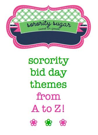 Bid Day Themes. <3 BLOG LINK:  http://sororitysugar.tumblr.com/post/45796375337/sorority-bid-day-themes-from-a-to-z#notes