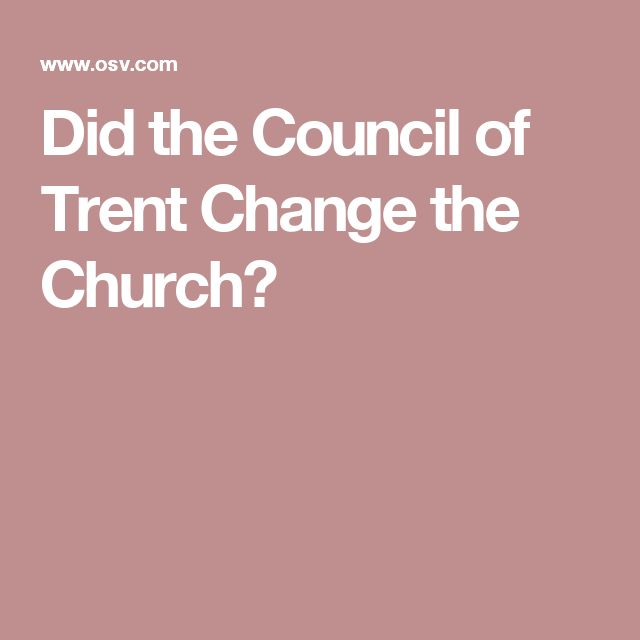 Did the Council of Trent Change the Church?