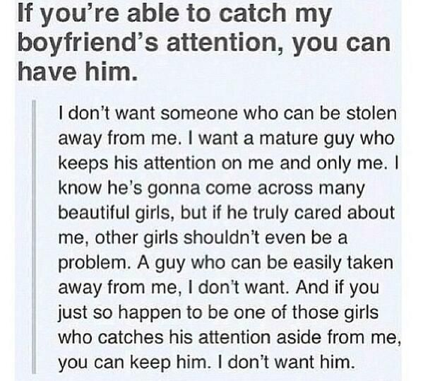 If you're able to catch my boyfriend's attention, you can have him #Sotrue: Catch Tyler, Boyfriends Attention, A Real Man, True, Truths, Fav Quotes, Relationships, Dump Him Quotes, Secret Quotes