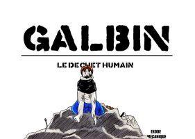 galbin le dechet humain by Baubierclement
