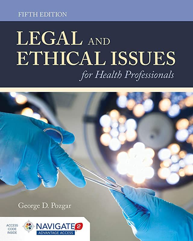 Epub Legal And Ethical Issues For Health Professionals By George D Pozgar Ethical Issues Ebook Pdf Book Health Professionals