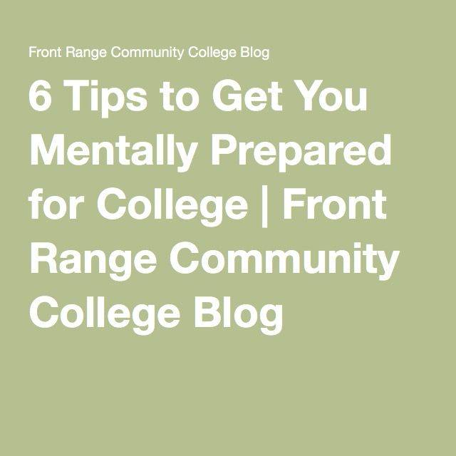 6 Tips to Get You Mentally Prepared for College | Front Range Community College Blog
