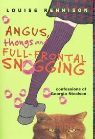 Angus, Thongs, and Full Frontal Snogging - Louise Rennison (this is seriously one of my all time favorite series)