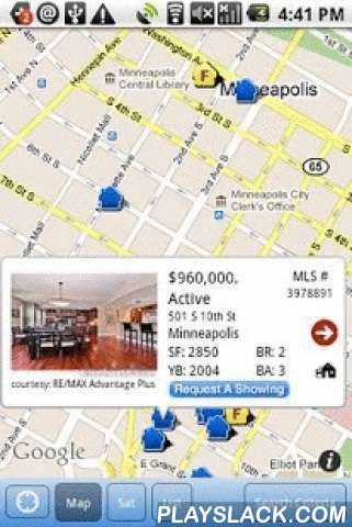 Real Estate: MN Home Search  Android App - playslack.com , Home search for MINNESOTA, MINNEAPOLIS, SAINT PAUL, TWIN CITIES area only. The simplicity of TheMLSonline.com's Real Estate Search, now on your Android phone. Search virtually all homes and properties for sale in the Twin Cities and greater Minnesota. This advanced home search features bank-owned and foreclosed properties, recently sold homes and more, all within in a GPS-enabled map search. Features: - Full-featured Google Map…