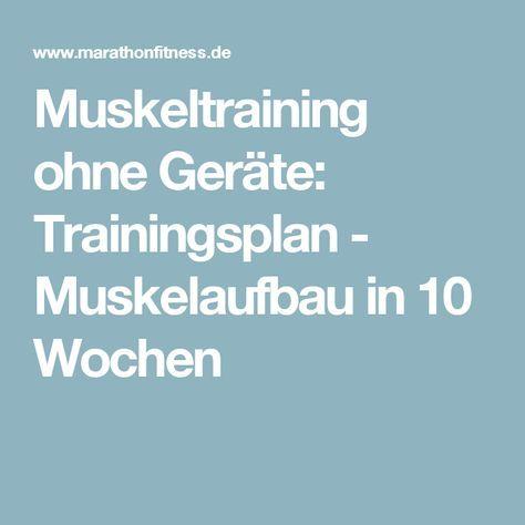 Muskeltraining ohne Geräte: Trainingsplan - Muskelaufbau in 10 Wochen
