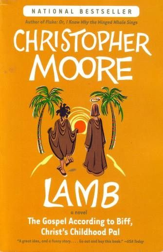"""Lamb. The off-key satirical """"coming of age"""" story of Jesus and his best friend Biff.  If you don't have even the slightest sense of humor when it comes to religion, this is not for you."""