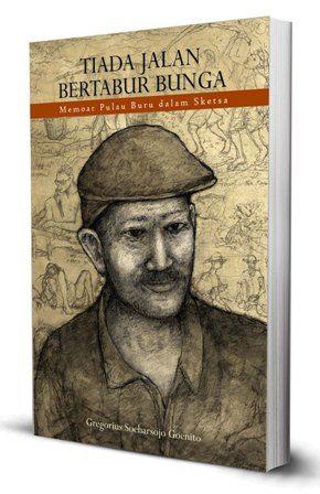 Tiada Jalan Bertabur Bunga: Memoar Pulau Buru dalam Sketsa #Biografi #SoeharsojoGoenito #sejarah #penyintas1965 #buku
