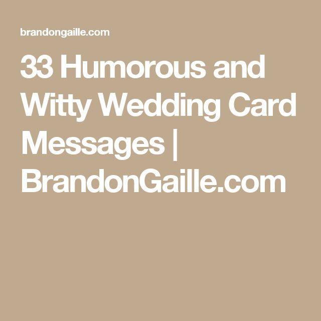 33 Humorous and Witty Wedding Card Messages | BrandonGaille.com
