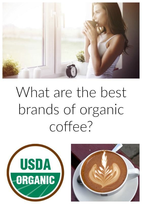 "These are the brands to look for when searching out the ""best of"" organic coffee - simply yum."