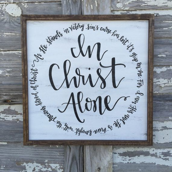 In Christ Alone // hand painted distressed wood sign // rustic home decor
