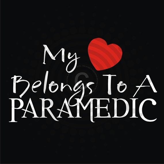 I LOVE my Paramedic!