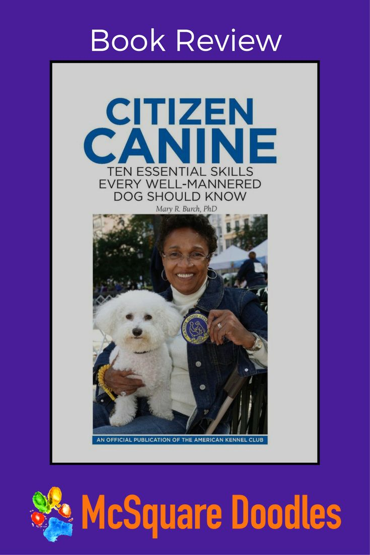 Citizen Canine: Ten Essential Skills Every Well-Manered Dog Should Know by Mary R. Burch, PhD ~ book review at McSquare Doodles