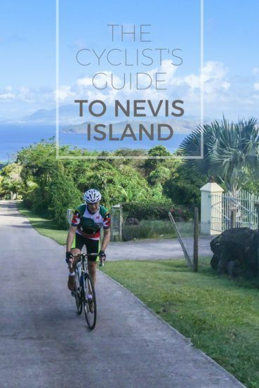 Where to cycle on Nevis Island, West Indies: the ideal escape for cyclists who love the sun. Travel in the Caribbean.