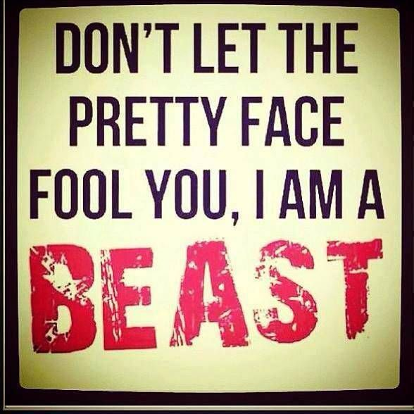 Not just a pretty face, for all the girls on my daughters volleyball team. It is all right to be called a beast  :)