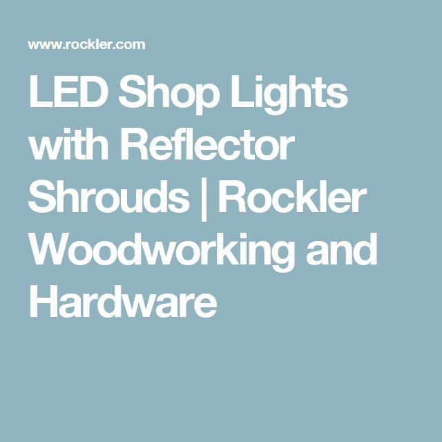 LED Shop Lights with Reflector Shrouds   Rockler Woodworking and Hardware