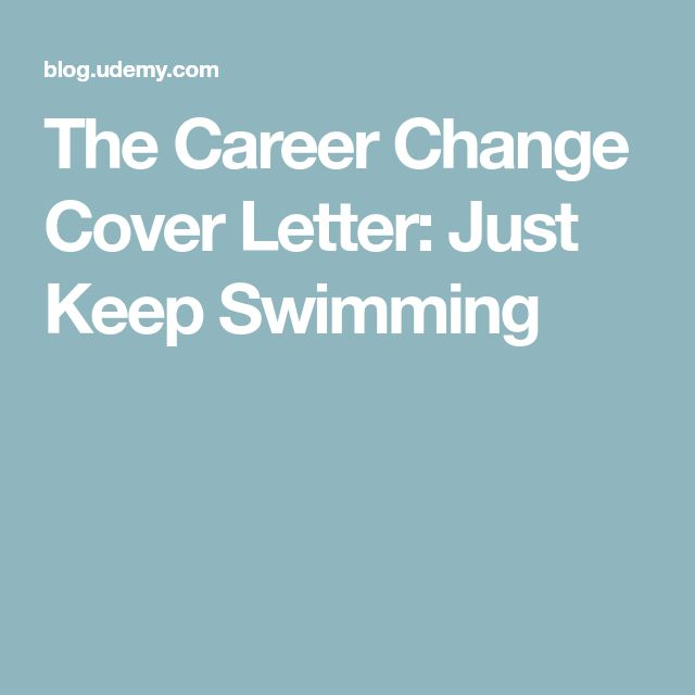 The Career Change Cover Letter: Just Keep Swimming