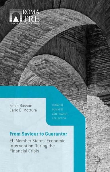 From Saviour to Guarantor: EU Member States' Economic Intervention During the Financial Crisis