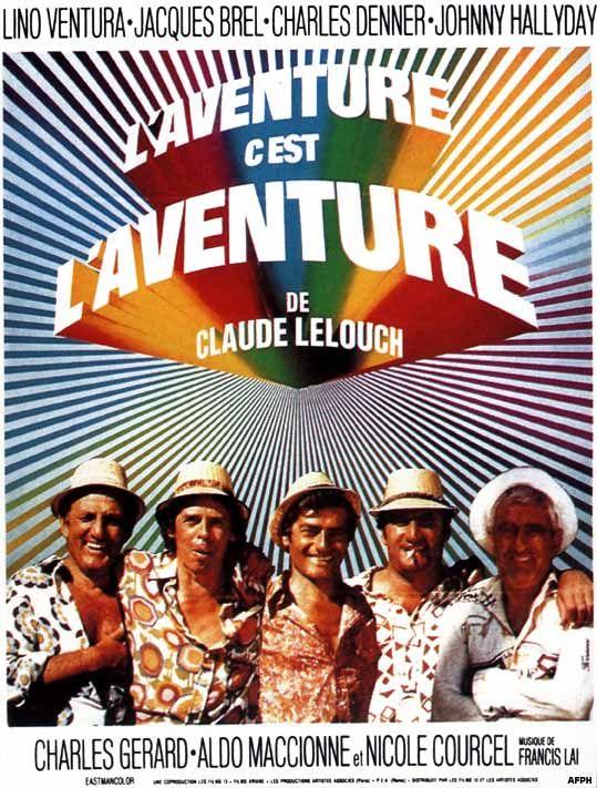 L'aventure, c'est l'aventure (1972) Stars: Lino Ventura, Jacques Brel, Charles Denner, Johnny Hallyday, Charles Gérard, Aldo Maccione, Nicole Courcel ~  Director: Claude Lelouch