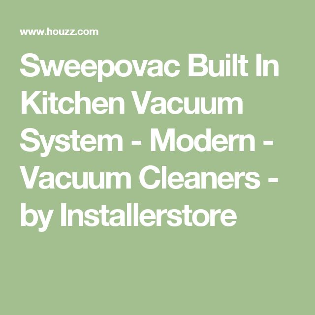 Sweepovac Built In Kitchen Vacuum System - Modern - Vacuum Cleaners - by Installerstore