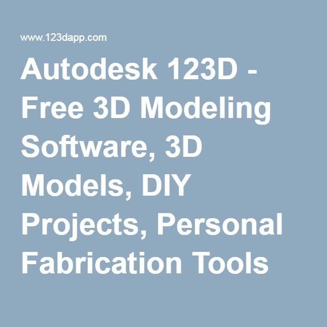 Spectacular Autodesk D Free D Modeling Software D Models DIY Projects Personal Fabrication