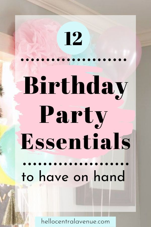 Birthday Party Essentials To Save You Time And Hello Central Avenue In 2020 Birthday Party Essentials Budget Birthday Party Birthday Parties