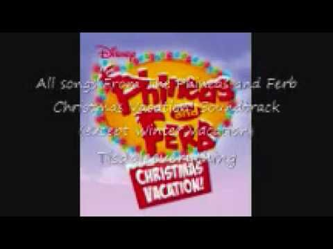 Phineas and Ferb Christmas Vacation! Soundtrack Songs