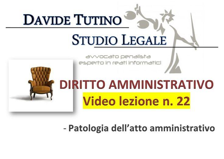 Diritto Amministrativo Video lezione n.22 : Patologia dell'atto amminist...